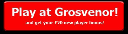 Play at the Grosvenor Casino